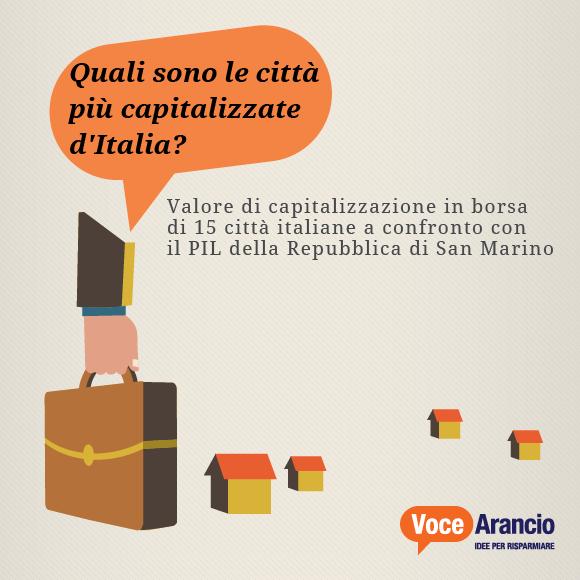 Quali sono le città più capitalizzate d'Italia?